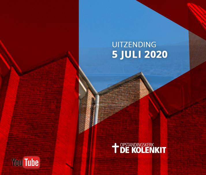 Video uitzending zondag 5 juli 2020 in de Kolenkitkerk in Amsterdam
